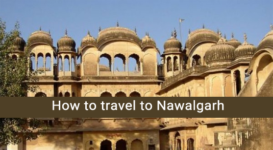travel to Nawalgarh